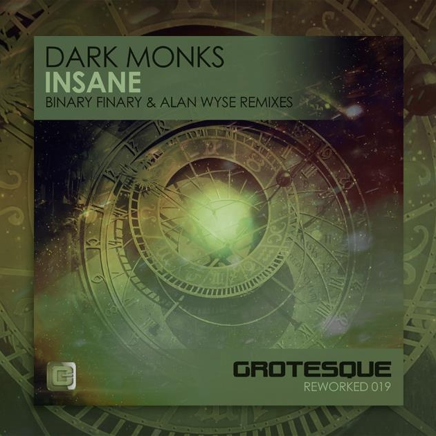 Dark Monks - Insane (Remixes) - Binary Finary & Alan Wyse release their remixes of Dark Monks - Insane.Released now on Grotesque Reworked