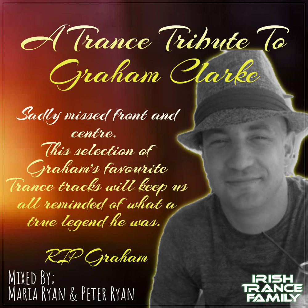 a trance tribute to graham clarke - Mixed by: Maria Ryan & Peter Ryan