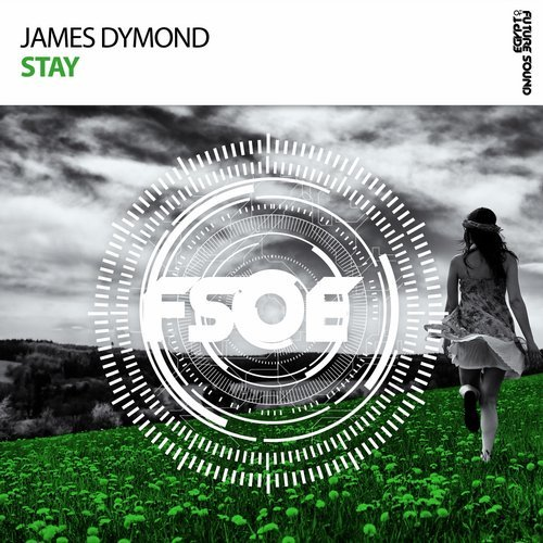 James Dymond - Stay (original mix) - James Dymond is back on FSOE with this simply stunning peak time anthem. Stay is an energetic, emotional rollercoaster of a track, with intense driving chords and a memorable vocal hook to match.