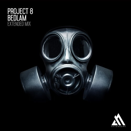 Project 8 - Bedlam (Original Mix) - 19.02.2018