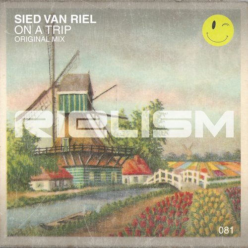 Sied van Riel - On A Trip (Original Mix) - 05.03.2018
