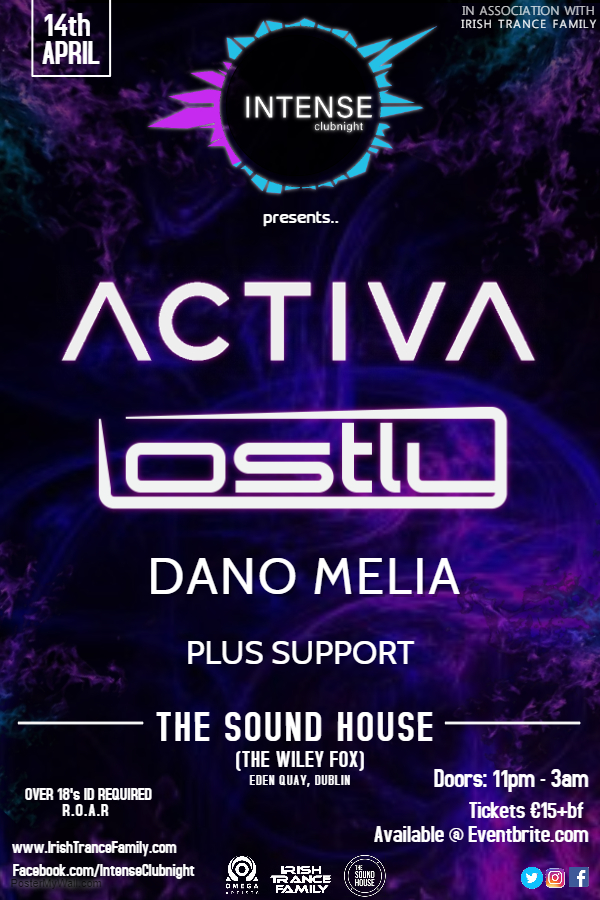 14.04.2018 - Intense Clubnight pres. Activa & Lostly plus Support - Intense Clubnight's first gig of the year sees a new, fresh, bangin line up!!With a new clubbing experience and 2 big international Djs on the BILL, this is one not to be missed,TICKETS ON SALE NOW!!