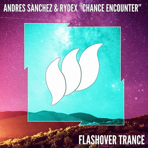 Andres Sanchez & RYDEX - Chance Encounter - Andres Sanchez teams up with Rydex for his next Flashover release. Chance Encounter is everything we love about uplifting trance. Rolling basslines, euphoric melodies and driving percussion. Bring on the festival season!