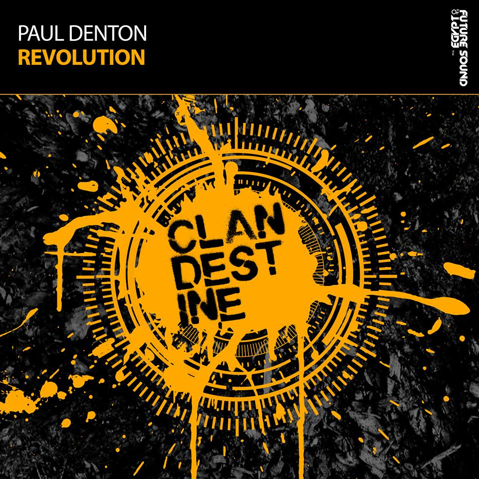 Paul Denton - Revolution (Original Mix) - Paul Denton is back on Clandestine and what a beast Revolution is! Slamming tech beat and driving bass are complemented by a stunning, atmospheric break with angelic vocal pads.