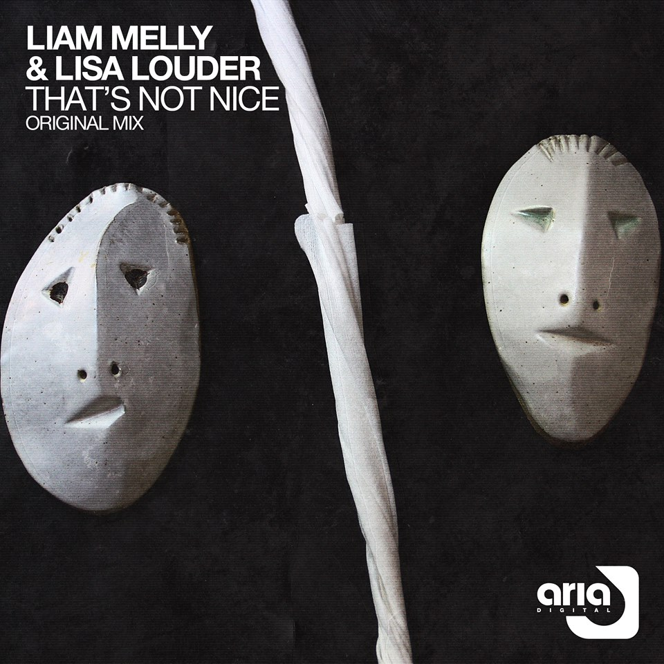 liam melly & lisa louder - that's not nice (original mix) - Liam Melly Music &Lisa-Louder team up to bring us 'That's not Nice' - A slamming slice of Tech Trance with cone rattling bassline, white-hot percussion and intricate FX - Essential!