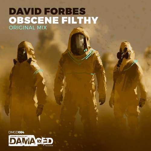 david forbes -OBSCENE FILTHY (Original mix) - David Forbes returns to Damaged with his heaviest track yet, which was one of the biggest tracks played at this years Transmission Bangkok, INSANE!