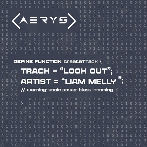 liam melly - look out (original mix) - The sonic equivalent of a firestorm, Liam Melly's debut on AERYS is about to go on a stage-wrecking spree. Dealing massive amounts of damage with its full-power bassline and world-class melody, 'Look Out' is the tune many Trance fans have set their sights on.