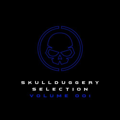 Skullduggery Selection - Various Artists  - Welcome to Skullduggery Selection Volume 001, a collection of the finest cutting edge trance from your favourite Skullduggery artists.