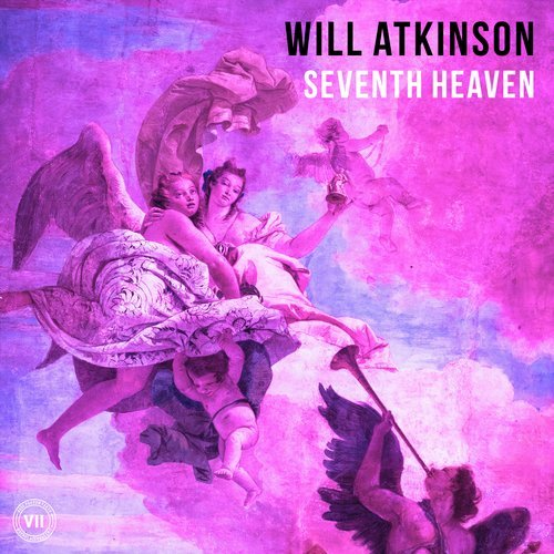 WILL ATKINSON - SEVENTH HEAVEN (EXTENDED MIX) - 02.07.2018