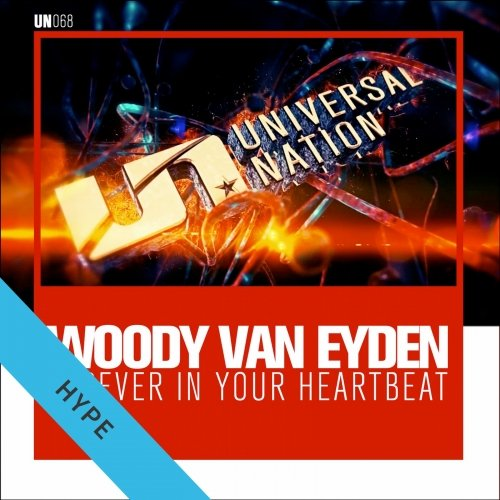 WOODY VAN EYDEN - FOREVER IN YOUR HEARTBEAT - 02.07.2018
