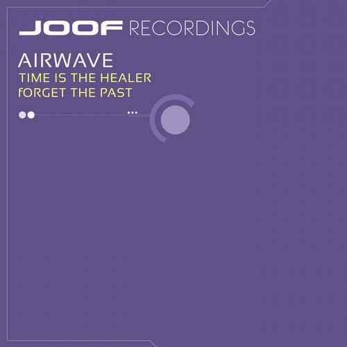 AIRWAVE - TIME IS THE HEALER FORGET THE PAST (ORIGINAL MIX) - 06.08.2018