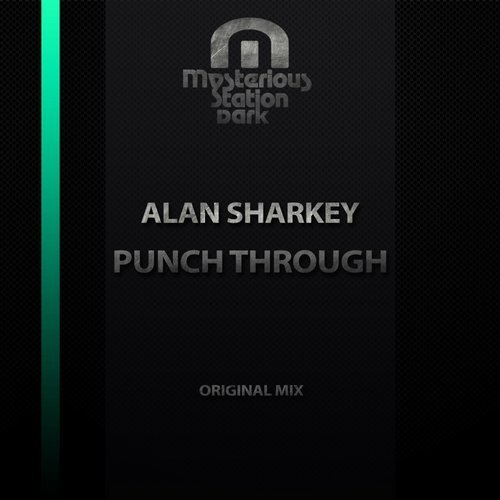 ALAN SHARKEY - PUNCH THROUGH (ORIGINAL MIX) - 18.05.2018