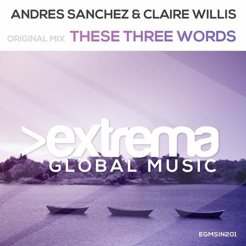 ANDRES SANCHEZ & CLAIRE WILLIS - THESE THREE WORDS - 04.05.2018