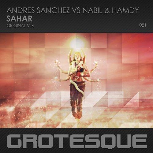 ANDRES SANCHEZ VS NABIL & HAMDY - SAHAR (ORIGINAL MIX) - 04.06.2018