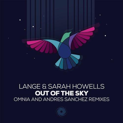 LANGE & SARAH HOWELLS - OUT OF THE SKY (OMNIA & SANCHEZ REMIXES) - 29.06.2018