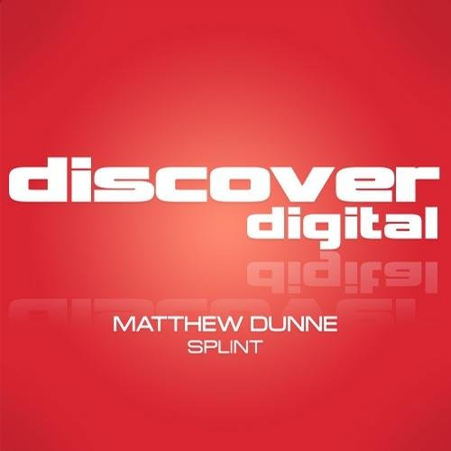 MATTHEW DUNNE - SPLINT (PAUL DENTON REMIX) - 22.07.2013