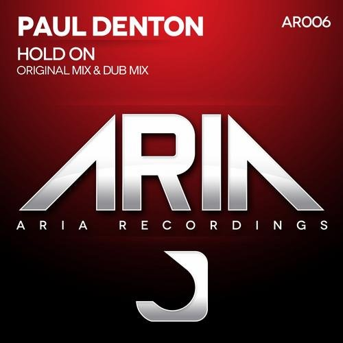 PAUL DENTON - HOLD ON (ORIGINAL AND DUB MIX) - 05.08.2013