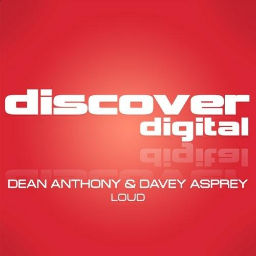 DEAN ANTHONY & DAVEY ASPREY -LOUD (PD REMIX) - 12.08.2013