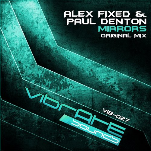 ALEX FIXED & PAUL DENTON - MIRRORS (ORIGINAL MIX) - 03.02.2014