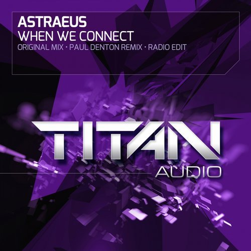 ASTRAEUS - WHEN WE CONNECT (PAUL DENTON REMIX) - 02.06.2014