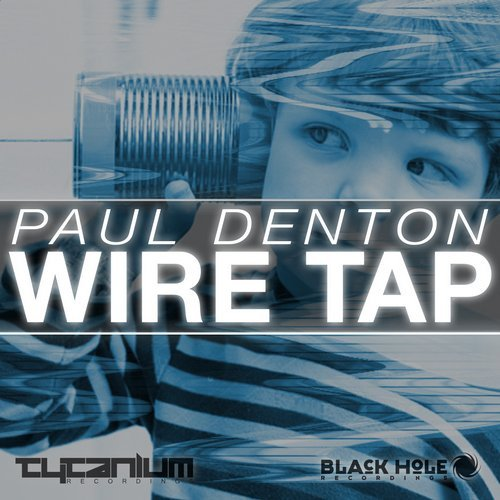 PAUL DENTON - WIRE TAP (ORIGINAL MIX) - 08.06.2015