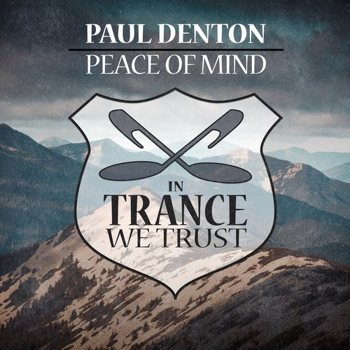 PAUL DENTON - PEACE OF MIND (ORIGINAL MIX) - 01.05.2017