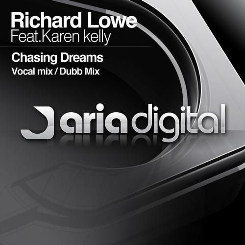 RICHARD LOWE ft. KAREN KELLY - CHASING DREAMS - 10.09.2012