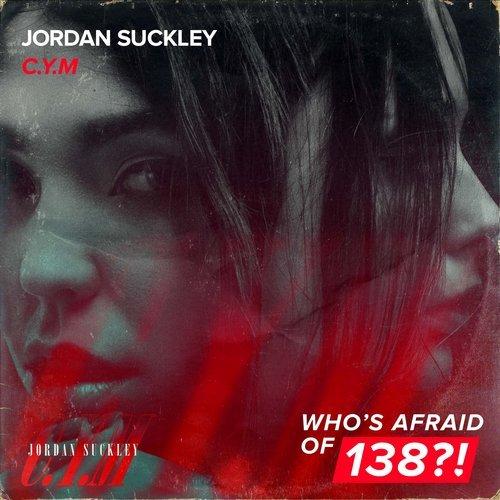 JORDAN SUCKLEY - C.Y.M (ORIGINAL MIX) - 24.08.2018