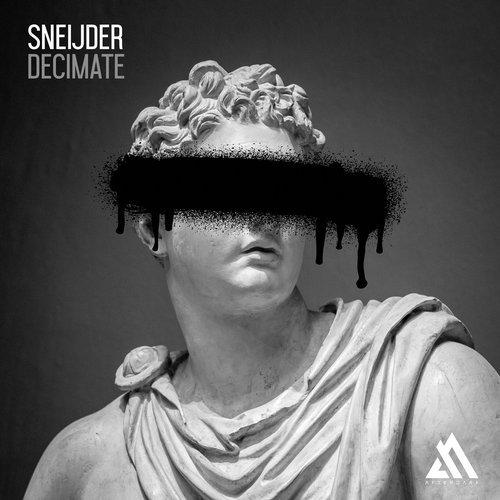 SNEIJDER - DECIMATE (ORIGINAL MIX) - 17.09.2018
