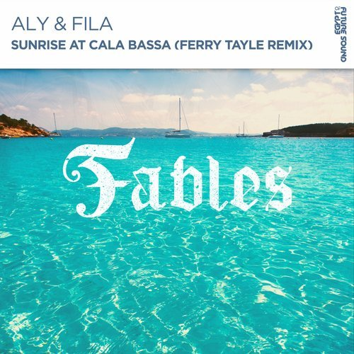 ALY & FILA - SUNRISE AT CALA BASSA (FT REMIX) - 05.10.2018