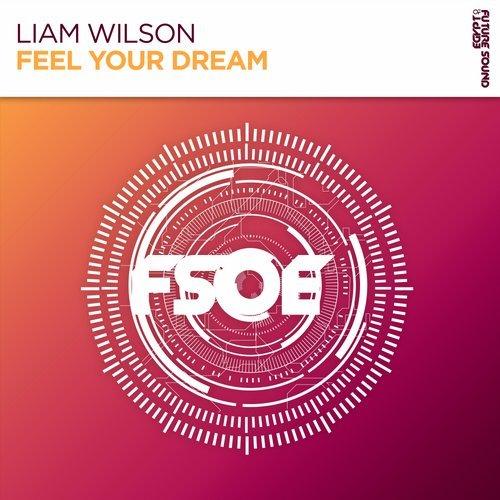 LIAM WILSON - FEEL YOUR DREAM (ORIGINAL MIX) - 26.10.2018
