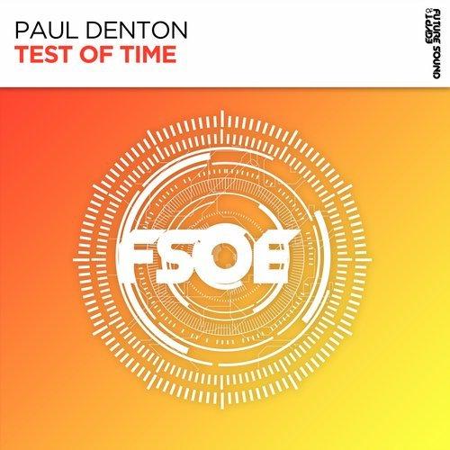 PAUL DENTON - TEST OF TIME (ORIGINAL MIX) - 29.10.2018