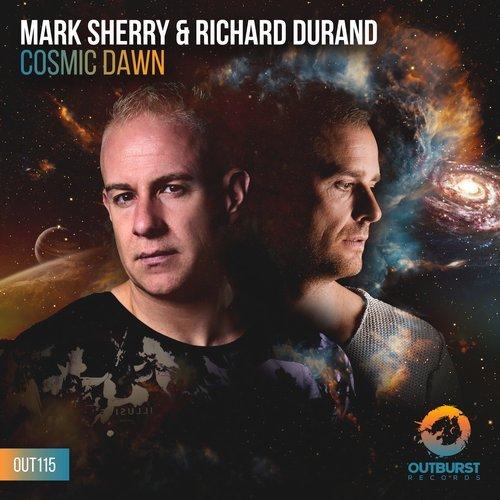 MARK SHERRY & RICHARD DURAND - COSMIC DAWN - 29.10.2018