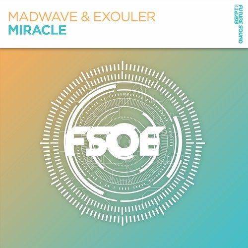 MADWAVE & EXOULER - MIRACLE (ORIGINAL MIX) - 12.11.2018