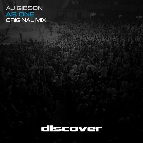 AJ GIBSON - AS ONE (ORIGINAL MIX) [DISCOVER RECORDS] - 26.11.2018