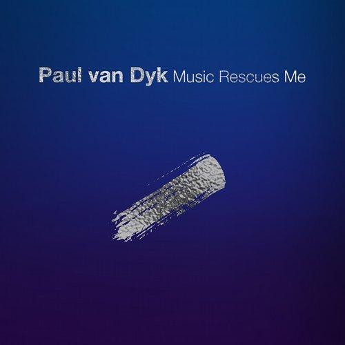 PAUL VAN DYK - MUSIC RESCUES ME - 07.12.2018