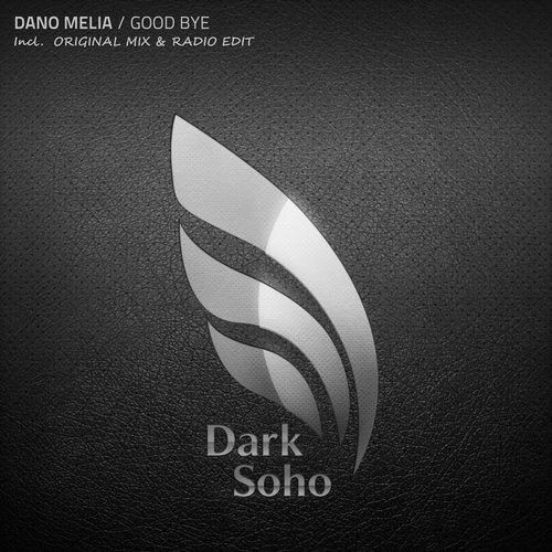 DANO MELIA - GOODBYE (ORIGINAL MIX) - 28.01.2019