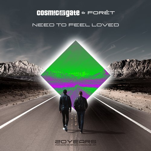 COSMIC GATE & FORET - NEED TO FEEL LOVED - 08.02.2019