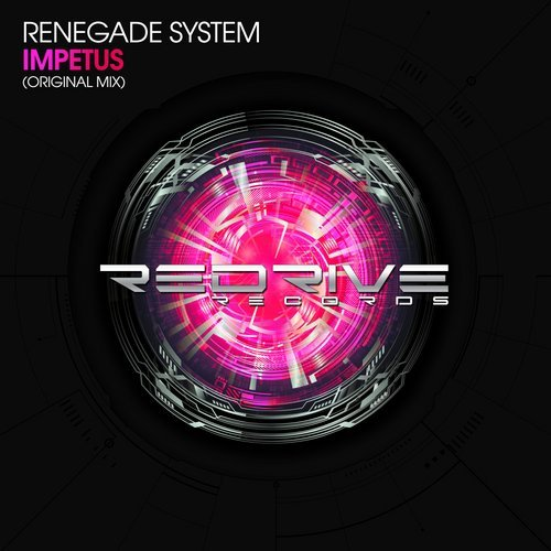 RENEGADE SYSTEM - IMPETUS (ORIGINAL MIX) - 08.03.2019
