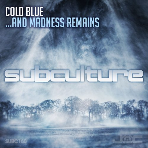 COLD BLUE - …AND MADNESS REMAINS - 22.03.2019