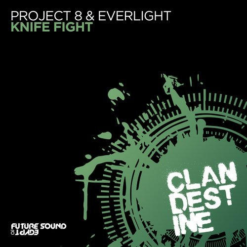 PROJECT 8 & EVERLIGHT - KNIFE FIGHT - 22.03.2019