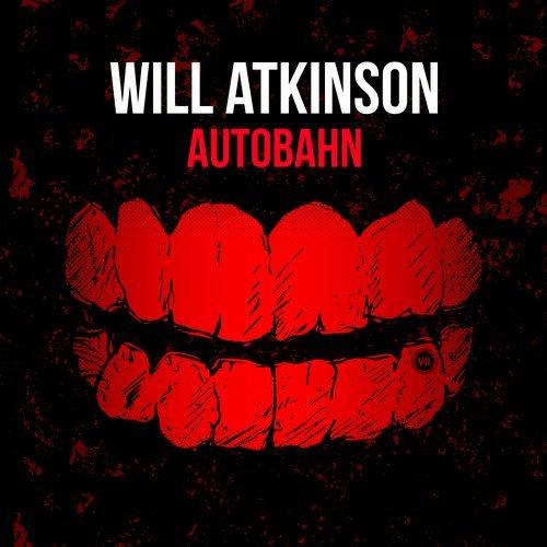 WILL ATKINSON - AUTOBAHN (ORIGINAL MIX) - 01.04.2019