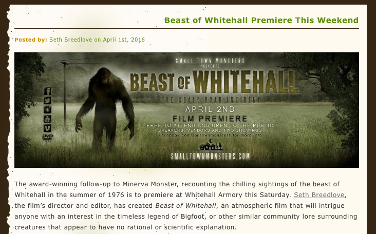 "Blog/Website Article: Cryptomundo (4/1/16)   In this article about the Beast of Whitehall premiere, the writer states, ""Brandon Dalo has successfully produced a haunting soundtrack that will keep viewers gripped for the duration."""