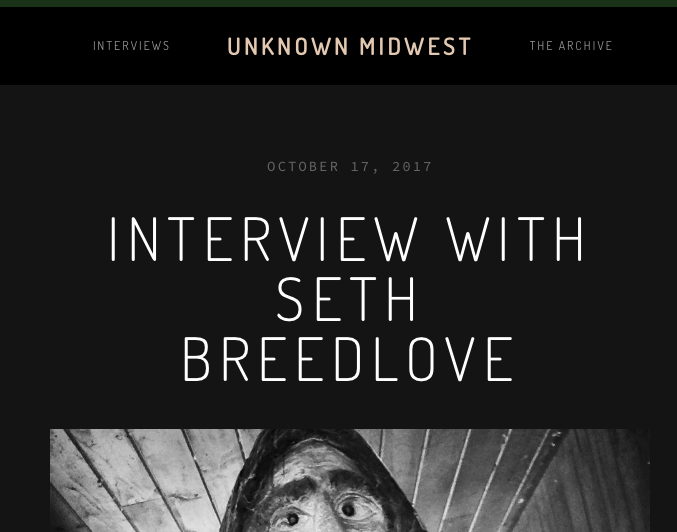 Blog: Unknown Midwest (10/17/17)   Director Seth Breedlove talks about working with Brandon on the Beast of Whitehall documentary in this interview.