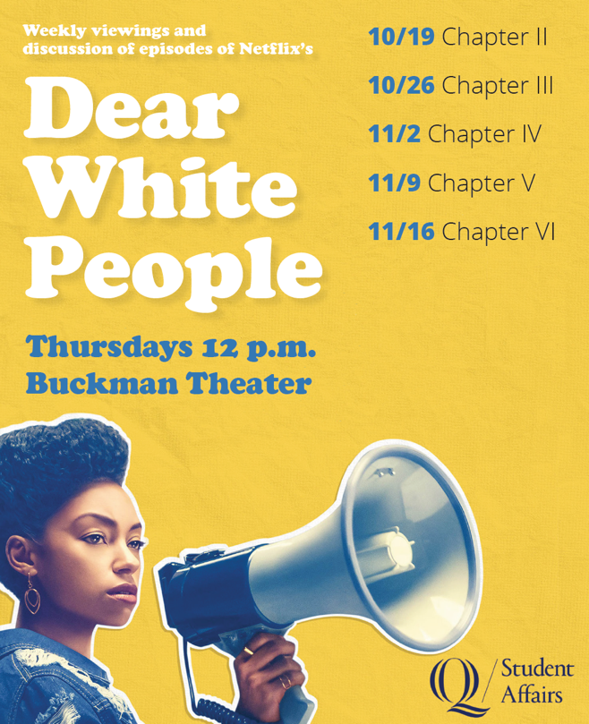 "Dates Student Affairs is screening episodes of ""Dear White People"""