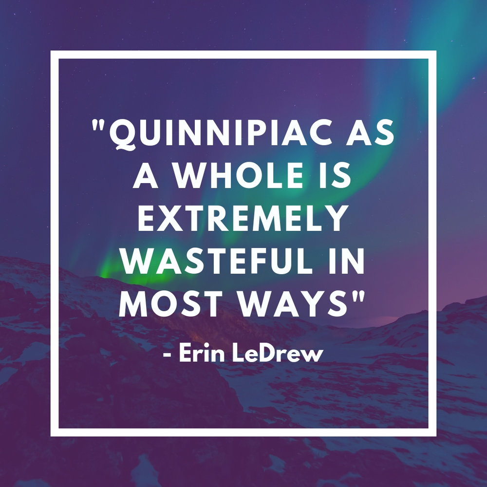 _Quinnipiac as a whole is extremely wasteful in most ways_- Erin Ledrew.jpg
