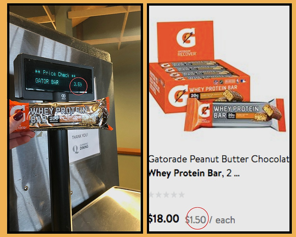 Cost of peanut butter chocolate Gatorade Whey Protein bar at the Quinnipiac cafeteria versus the cost at Walmart.