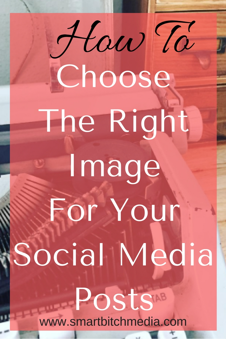 How To ChooseThe Right ImageFor Your Social Media Posts