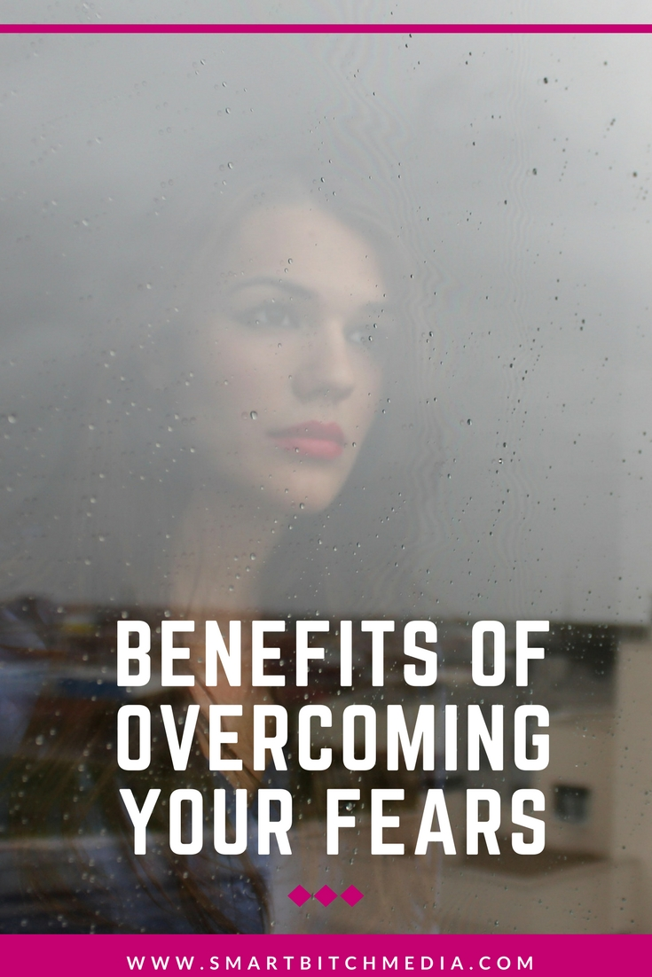 Benefits of Overcoming Your Fears.jpg