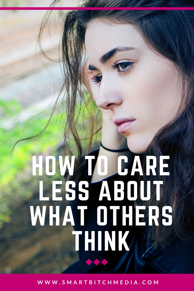 how to care less about what others think.jpg